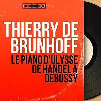 Le Piano d'Ulysse de Handel à Debussy (Stereo Version)