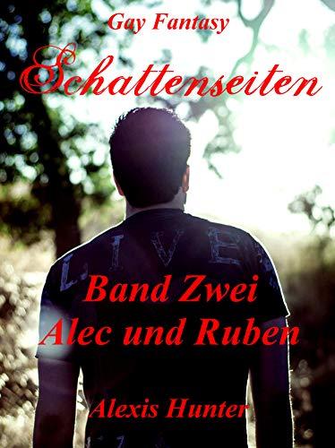 Schattenseiten Band Zwei Alec und Ruben: Gay Fantasy