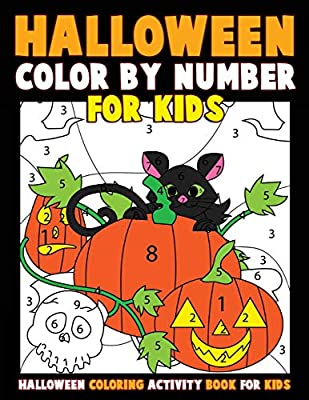 Color by Number for Kids: Halloween Coloring Activity Book for Kids: A Halloween Childrens Coloring Book with 25 Large Pages (kids coloring books ages 4-8)