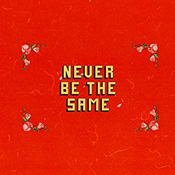 Never Be the Same (feat. Ricky Anthony)