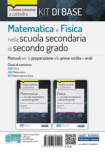 Kit matematica e fisica nella scuola secondaria di secondo grado. Manuali di preparazione al concorso a cattedra Classi A20, A26, A27. Con espansione online. Con software di simulazione