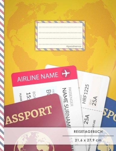 """Reistetagebuch: DIN A4, """"Reisepass"""", 70+ Seiten, Softcover, Register, Kontaktliste • Original #GoodMemos Travel Diary • Reiselogbuch zum Selbstgestalten"""