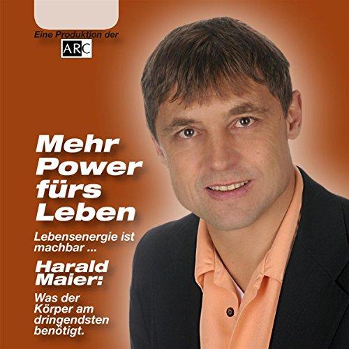 Mehr Power fürs Leben. Lebensenergie ist machbar... Titelbild