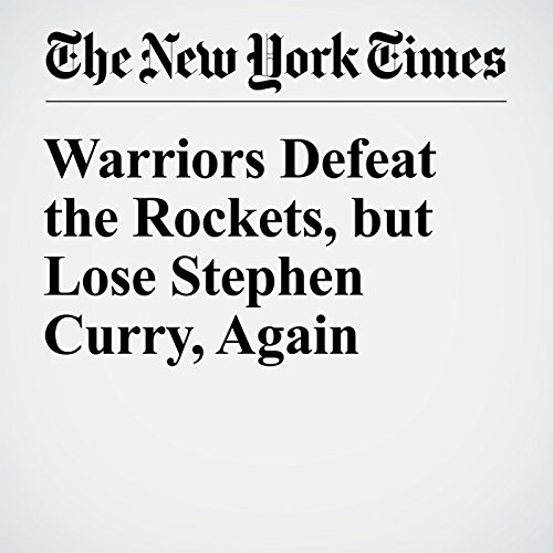 Warriors Defeat the Rockets, but Lose Stephen Curry, Again audiobook cover art