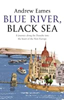 Blue River, Black Sea by Andrew Eames(2010-04-01)