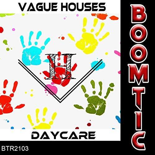 Vague Houses