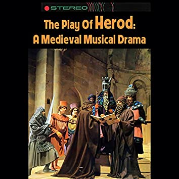 The Play Of Herod: A Medieval Musical Drama