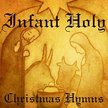 Christmas Hymns - Infant Holy