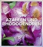 Azaleen und Rhododendren: Einfach faszinierend