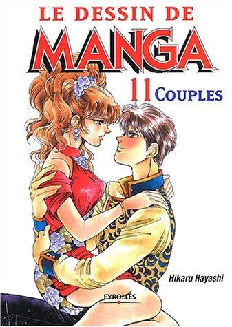 DESSIN DE MANGA T11 : LES COUPLES by HIKARU HAYASHI (January 19,2004)