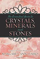 The Essential Guide to Crystals, Minerals and Stones by Margaret Ann Lembo(2013-04-08)