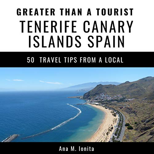 Greater Than a Tourist - Tenerife, Canary Islands, Spain audiobook cover art