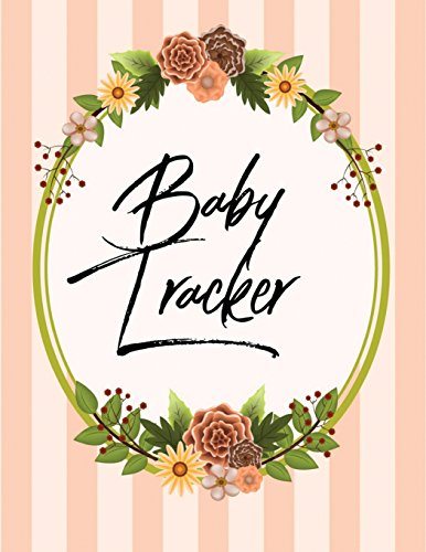 Baby Tracker: Log Book for Baby Activity: Eat, Sleep and Poop and Record Baby Immunizations and Medication: 19 (Baby Health Record Journal Book)