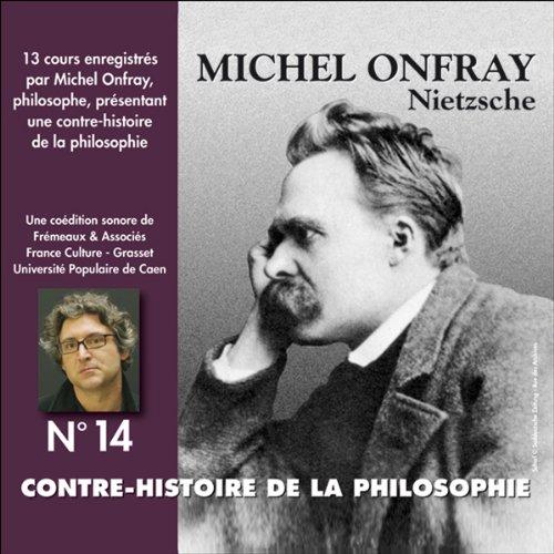 Contre-histoire de la philosophie 14.1 : Nietzsche audiobook cover art