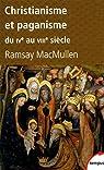 Christianisme et paganisme du IVe au VIIIe siècle par MacMullen