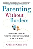 Parenting Without Borders: Surprising Lessons Parents Around the World...