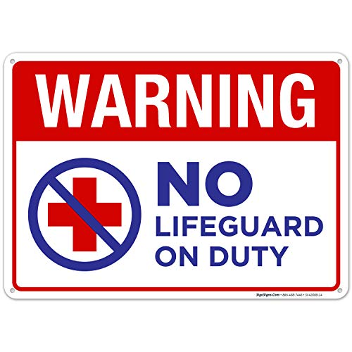 Warning No Lifeguard On Duty Sign, Pool Sign, 10X14 Rust Free Aluminum, Weather/Fade Resistant, Easy Mounting, Indoor/Outdoor Use, Made in USA by SIGO SIGNS