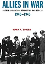 The Allies in War: Britain and America Against the Axis Powers, 1940-1945 (A Hodder Arnold Publication)