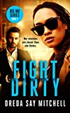Fight Dirty: A gripping thriller...