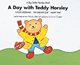 """A Day with Teddy Horsley: """"Good Morning"""", """"The Grumpy Day"""" and """"Nightime"""" (Big Teddy Horsley Book)"""