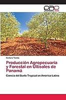 Producción Agropecuaria y Forestal en Ultisoles de Panamá