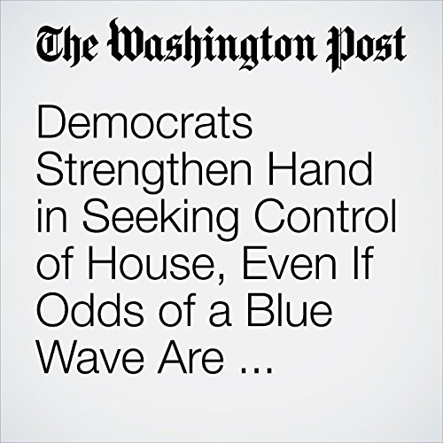 Democrats Strengthen Hand in Seeking Control of House, Even If Odds of a Blue Wave Are Diminishing copertina