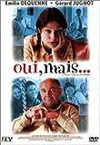 Oui, mais…, écrit et réalisé par Yves Lavandier avec Gérard Jugnot et Emilie Dequenne, 2001