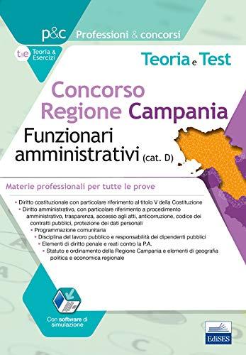 Concorso Regione Campania. Funzionari amministrativi (cat. D). Teoria e test. Materie professionali per tutte le prove. Con software di simulazione