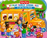 My Play Family School Bus (Play Family Books: Lift-the-flap Play Books)