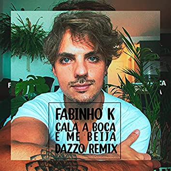 Cala a Boca e Me Beija (Dazzo Remix)