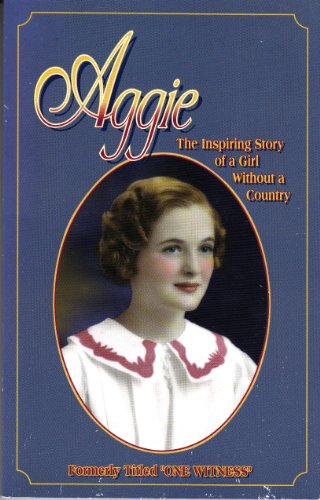 Image of Aggie : The Inspiring Story of a Girl Without a Country (Formally Titled