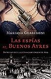 Las espías en Buenos Ayres: Intriga y seducción a comienzos de 1800