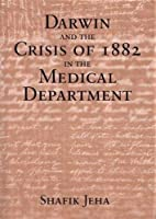 Darwin And the Crisis of 1882 in the Medical Department: And the First Student Protest in the Arab World in the Syrian Protestant College (Now the American University of Beirut)