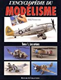 Les Avions (L'Encyclopedie du Modelisme) (French Edition) by Rodrigo Hernandez Cabos(2001-04) - Histoire and Collections
