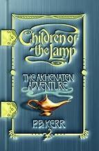 The Akhenaten Adventure: 1 (Children Of The Lamp)