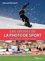 Les secrets de la photo de sport - Action - Émotion - Technique - Matériel de Mickaël Bonnami