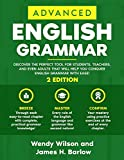 Advanced English Grammar: Discover the Perfect Tool for Students, Teachers, and Even Adults That Will Help You Conquer English Grammar With Ease! (SMART ENGLISH) (English Edition)