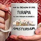 Tazza Amsterdam. Adatta per Colazione, The, tisana, caffè, Cappuccino. Gadget Tazza: Ho Solo Bisogno d'andare ad Amsterdam. Idea Regalo Originale