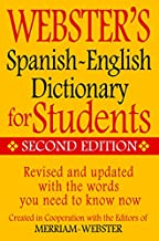 Merriam-Webster Webster's Spanish-English Dictionary for Students, Second Edition (English and Spanish Edition)