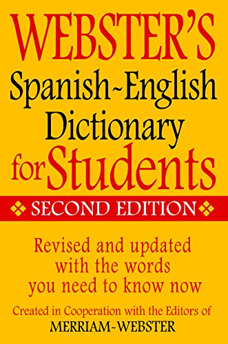 Merriam-Webster Webster's Spanish-English Dictionary for Students, Second Edition (English and Spa