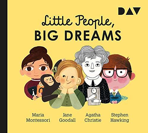 Little People, Big Dreams – Teil 1: Maria Montessori, Jane Goodall, Agatha Christie, Stephen Hawking: Hörspiel mit Peter Lontzek, Dirk Petrick u.v.a. (1 CD)