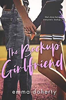 The Backup Girlfriend (Grove Valley High Book 2) by [Emma Doherty]