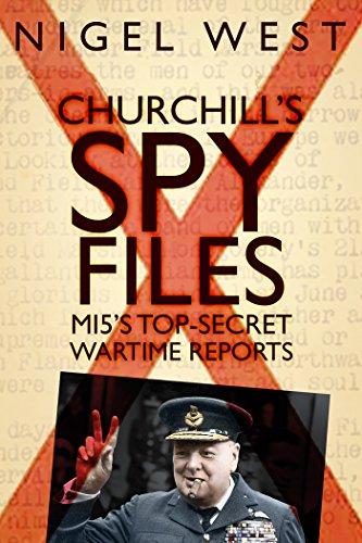 Churchill's Spy Files: MI5's Top-Secret Wartime Reports (English Edition)
