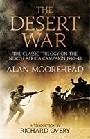 The Desert War: The classic trilogy on the North African campaign 1940-1943