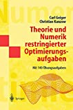 Theorie und Numerik restringierter Optimierungsaufgaben (Masterclass) - Carl Geiger
