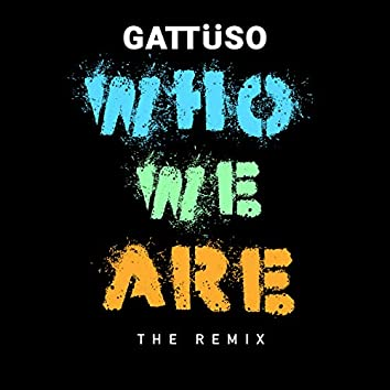 Who We Are the Remix