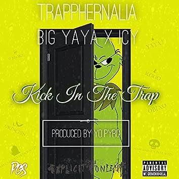 Kick In The Trap (feat. Trapphernalia, Big Yaya & SixGodIcy)