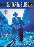GUITARRA BLUES INICIO + CD: Beginning Blues Guitar (Spanish Language Edition), Book & CD (Didattica musicali)