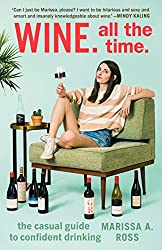 Wine. All the Time by Marissa Ross