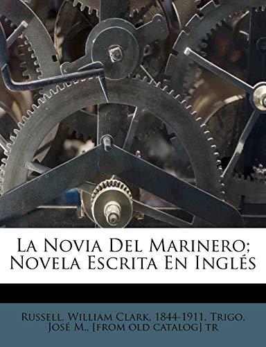 La Novia del Marinero; Novela Escrita En Ingl S